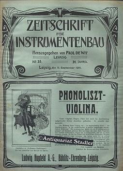 Zeitschrift für Instrumentenbau. 31. Jahrgang. 11. September 1911. Heft 35. Offizielles Organ ...