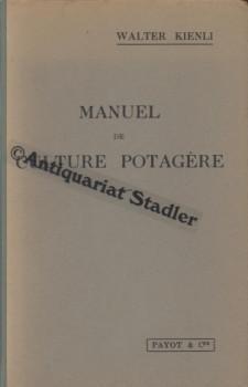 Manuel de Culture Potagere a l usage des ecoles d horticulture er d agriculture, ainsi que des ...