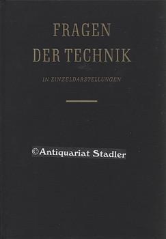 Fragen der Technik in Einzeldarstellungen. [Festschrift zum 25jährigen Bestehen des ...