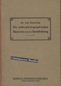 Die Mikrophotographischen Apparate und ihre Handhabung. Handbuch der mikroskopischen Technik, Band ...