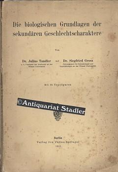 Die biologischen Grundlagen der sekundären Geschlechtscharaktere.: Tandler, Julius und ...