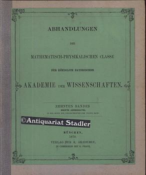 Abhandlungen der mathematisch- physikalischen Classe der Kgl. Bayer. Akademie der Wissenschaften. ...