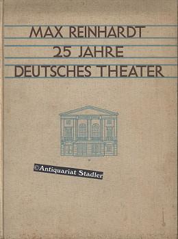 Max Reinhardt. 25 Jahre Deutsches Theater. Ein: Rothe, H.(Hrsg.).: