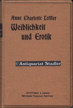 Weiblichkeit und Erotik. Roman. Autorisierte Uebersetzung aus dem Schwedischen von Mathilde Mann.: ...