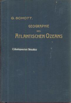 Geographie des Atlantischen Ozeans.: Schott, G.: