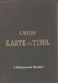 Specielle Reise- und Gebirgs-Karte vom Lande Tyrol mit den angrenzenden Theilen Süd-Bayern, ...
