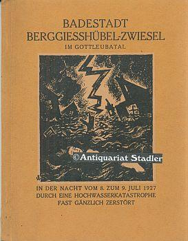 Badestadt Berggiesshübel-Zwiesel im Gottleubatal. In der Nacht vom 8. zum 9. Juli 1927 durch ...