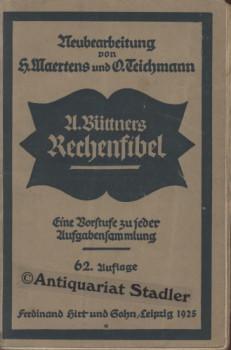 Rechenfibel : Eine Vorstufe zu jeder Aufgabensammlg. Neubearbeitung von H. Maertens, O. Teichmann. ...