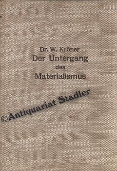 Der Untergang des Materialismus und die Grundlegung des biomagischen Weltbildes.: Kröner, Walther: