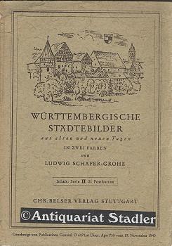 Württembergische Städtebilder aus alten und neuen Tagen. Serie II.: Schäfer-Grohe, Ludwig...