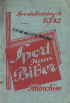 Sezialkatalog B 1932.: Sporthaus Biber: