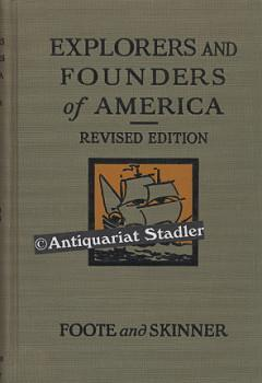 Explorers an d Founders of America. In engl. Sprache.: Foote, Anna Elizabeth and Avery Warner ...