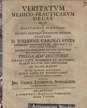 Veritatum medico-practicarum decas quas in disputatione inaugurali . praeside D. Johanne Carolo ...