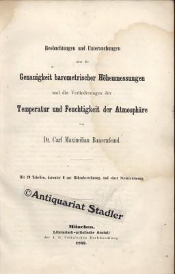 Beobachtungen und Untersuchungen über die Genauigkeit barometrischer Höhenmessungen und ...