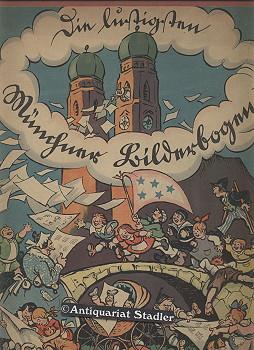Die lustigen Münchner Bilderbogen. Enthält 12 Münchener Bilderbogen (Aufzählung...