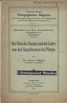 Der Sinn des Staates und die Lehre von den Staatsformen bei Platon. (= Friedrich Mann's p&auml...
