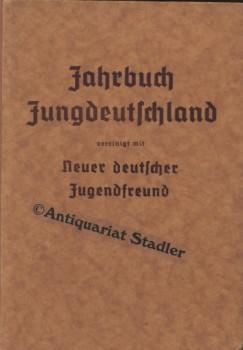 Jahrbuch Jungdeutschland vereinigt mit Neuer deutscher Jugendfreund.: Diehl, Edgar und Erich ...