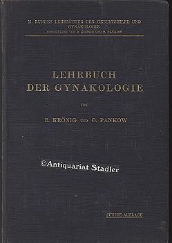 Lehrbuch der Gynäkologie.: Krönig, B. und O. Pankow: