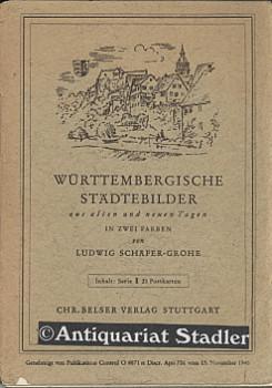 Württembergische Städtebilder aus alten und neuen Tagen. Serie I.: Schäfer-Grohe, Ludwig....