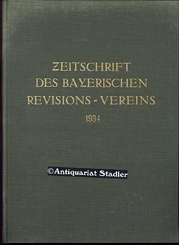 38. Jahrgang 1934.: Zeitschrift des Bayerischen Revisions-Vereins: