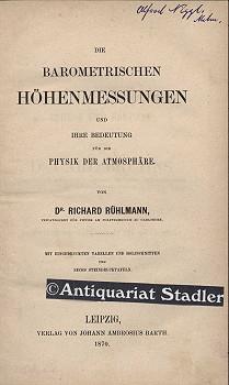Die barometrischen Höhenmessungen und ihre Bedeutung für die Physik der Atmosphäre.:...
