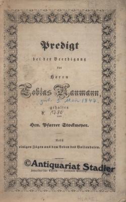 Predigt bei der Beerdigung des Herrn Tobias Naumann gehalten von Hr. Pfarrer Stockmeyer. Nebst ...