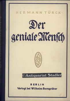 Der geniale Mensch.: Türck, Hermann: