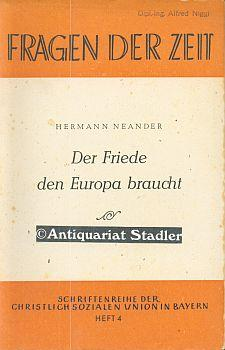 Der Friede den Europa braucht.: Neander, H.: