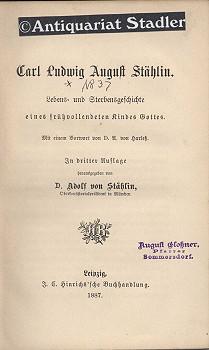 Carl Ludwig August Stählin. Lebens- und Sterbensgeschichte eines frühvollendeten Kindes ...