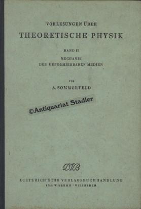 Mechanik der deformierbaren Medien. Vorlesungen über theoretische Physik, Band II.: Sommerfeld...