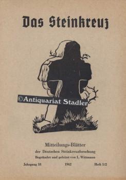 Das Steinkreuz. Mitteilungs-Blätter d. Dt. Steinkreuzforschung. Jahrgang 18 - 1962, Heft 1&#...
