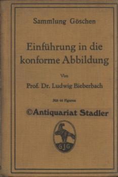 Einführung in die konforme Abbildung. (= Sammlung Göschen , 768).: Bieberbach, Ludwig: