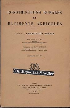 Constructions rurales et batiments agricoles. Livre I und II. Livre 1: L'habitation rurale. ...