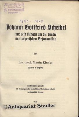 Johann Gottfried Scheibel und sein Ringen um die Kirche der lutherischen Reformation. Als ...