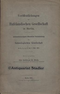 Veröffentlichungen der Hufelandischen Gesellschaft in Berlin. 28. öffentliche Versammlung...
