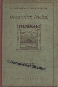 Geografisk Lesebok med Billeder og Karter. In norweg. Sprache.: Holmsen, A. und Nils Wiborg: