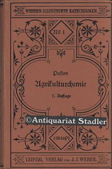 Katechismus der Agrikulturchemie. (= Webers illustrirte Katechismen, No. 1).: Passon, Max: