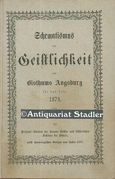 Schematismus der Geistlichkeit des Bisthums Augsburg für das Jahr 1878. Mit einer Ü...