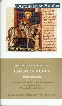 Legenda aurea. Heiligenlegenden. Auswahl, Übers. aus d.: Jacobus, de Voragine