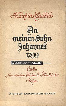 An meinen Sohn Johannes 1799. Aus den: Claudius, Matthias und