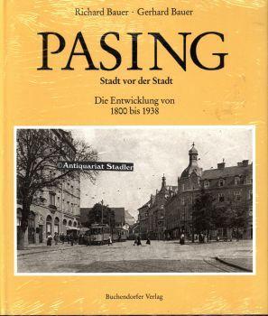Pasing. Stadt vor der Stadt. Die Entwicklung: Bauer, Richard (Hrsg.):