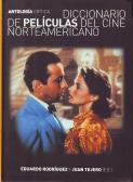 Diccionario de películas del cine norteamericano. Antología crítica - Eduardo Rodríguez / Juan Tejero (Editores)