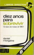 Diez años para sobrevivir (el diario de masas de 1980): Daniel Morgaine