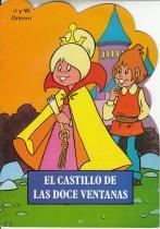 El castillo e las doce ventanas: J y W Grimm