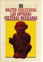 Las antiguas culturas mexicanas: Walter Krickeberg