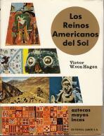 Los reinos americanos del sol. Aztecas, mayas,: Victor W. von