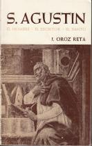 San Agustin. El hombre. El escritor. El santo: J. Oroz Reta
