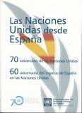 Las Naciones Unidas desde España. 70 aniversario de las Naciones Unidas. 60 aniversario del ...