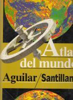Atlas del mundo Aguilar/ Santillana