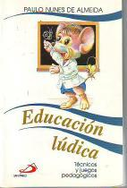 Educación lúdica. Técnicas y juegos pedagógicos: Nunes de Almeida, Pablo